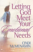 Letting God Meet Your Emotional Needs by…