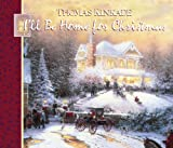 Kinkade, Thomas: I'll Be Home For Christmas