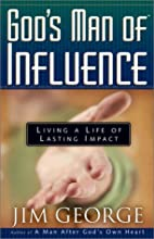 God's Man of Influence: Living a Life of…