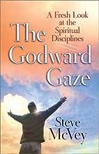 The Godward Gaze: A Fresh Look at the…