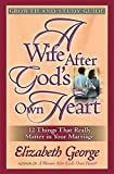 George, Elizabeth: A Wife After God's Own Heart Growth And Study Guide