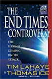 Lahaye, Tim: The End Times Controversy: The Second Coming Under Attack