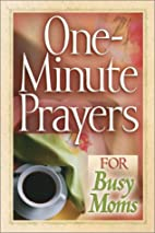 One-Minute Prayers for Busy Moms (One-Minute…