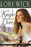 Wick, Lori: The Knight and the Dove