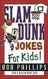 Phillips, Bob: Slam Dunk Jokes for Kids