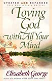 George, Elizabeth: Loving God With All Your Mind