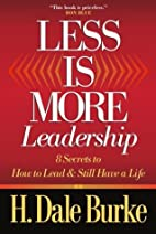 Less Is More Leadership: 8 Secrets to How to…