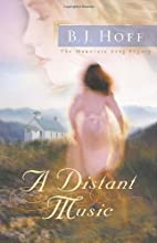 A Distant Music by B. J. Hoff