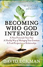 Becoming Who God Intended: A New Picture for…
