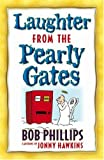 Phillips, Bob: Laughter from the Pearly Gates