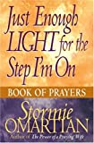 Omartian, Stormie: Just Enough Light For The Step I&#39;m: On Book Of Prayers