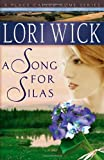Wick, Lori: A Song For Silas