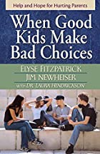 When Good Kids Make Bad Choices: Help and…