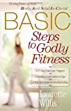 WILLIS, LAURETTE: Basic Steps To Godly Fitness