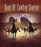 Good Ol' Cowboy Stories by Jack Terry