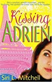 Mitchell, Siri L.: Kissing Adrien