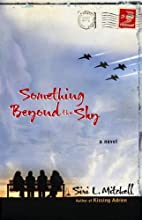 Something Beyond the Sky by Siri L. Mitchell
