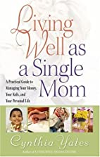 Living Well as a Single Mom: A Practical…