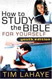 Lahaye, Tim F.: How to Study the Bible for Yourself: Youth Edition