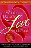 Hammond, Michelle McKinney: What to Do Until Love Finds You