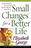 George, Elizabeth: Small Changes for a Better Life