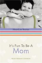 It's Fun to Be a Mom (HeartLite…