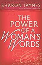 The Power of a Woman's Words by Sharon…