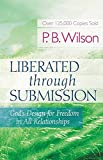 Wilson, P. B.: Liberated Through Submission