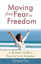Moving from Fear to Freedom: A Woman's Guide…