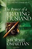 Omartian, Stormie: The Power of a Praying Husband