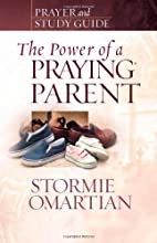 The Power of a Praying® Parent Prayer and…