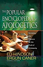 The Popular Encyclopedia of Apologetics:…