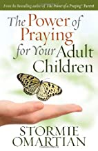 The Power of Praying for Your Adult Children…