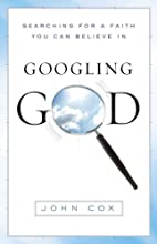 Googling God: Searching for a Faith You Can…