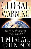 LaHaye, Tim: Global Warning: Are We on the Brink of World War III?
