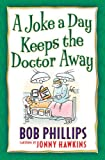Phillips, Bob: A Joke a Day Keeps the Doctor Away