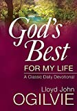 Ogilvie, Lloyd John: God's Best for My Life: A Classic Daily Devotional