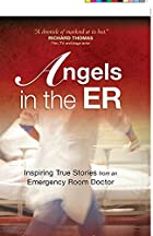 Angels in the ER: Inspiring True Stories…