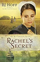 Rachel's Secret by B. J. Hoff