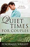 Wright, H. Norman: Quiet Times for Couples (Daily Devotionals)