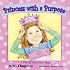 Princess with a PurposeTM by Kelly Chapman