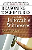 Rhodes, Ron: Reasoning from the Scriptures with the Jehovah's Witnesses