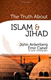 Ankerberg, John: The Truth About Islam and Jihad (The Truth About Islam Series)