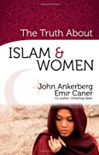 The Truth About Islam and Women by John…