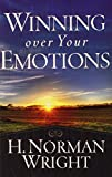 Wright, H. Norman: Winning over Your Emotions (Sandy's Tea Society)