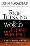 MacArthur, John: Right Thinking in a World Gone Wrong: A Biblical Response to Today's Most Controversial Issues