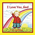 I Love You, God by P. K. Hallinan