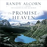 Alcorn, Randy: The Promise of Heaven: Reflections on Our Eternal Home