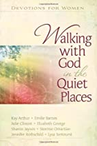 Walking with God in the Quiet Places:…