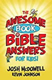 McDowell, Josh: The Awesome Book of Bible Answers for Kids